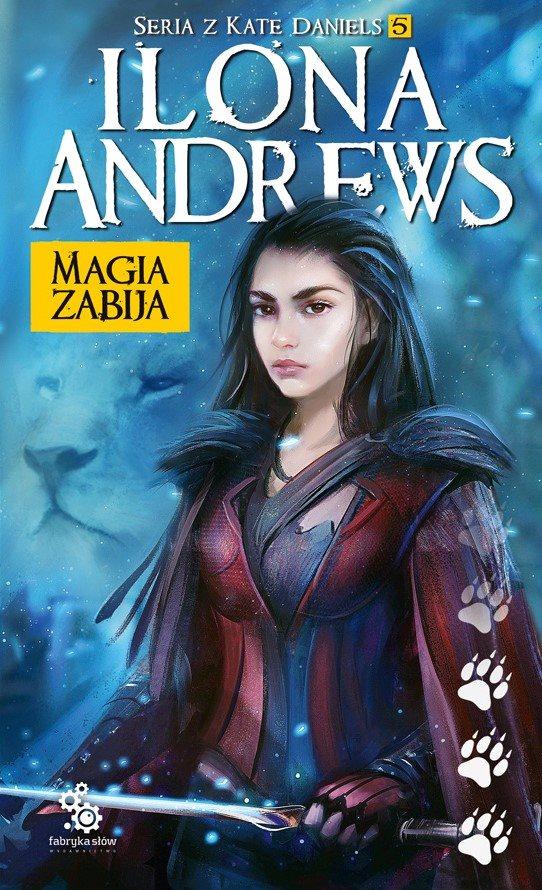 Magia zabija - Ilona Andrews