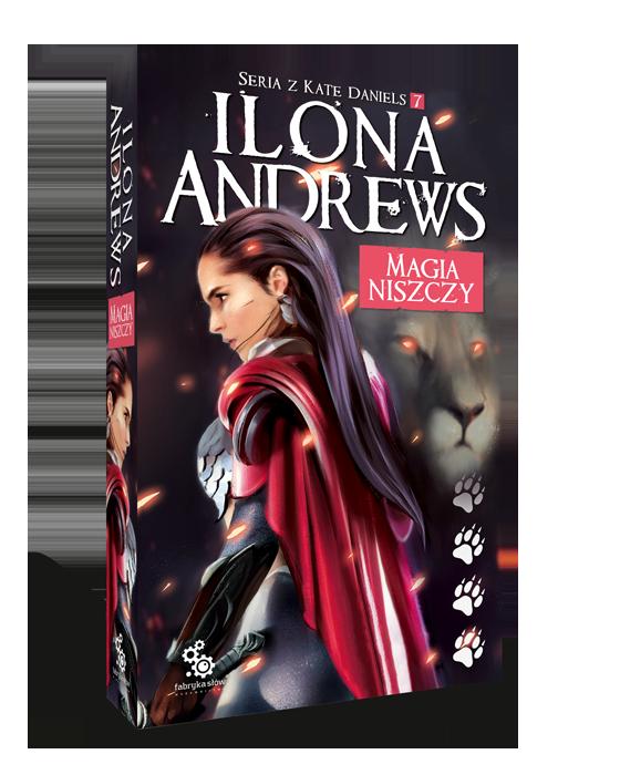 Magia niszczy - Ilona Andrews