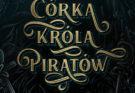 Córka Króla Piratów - Tricia Levenseller