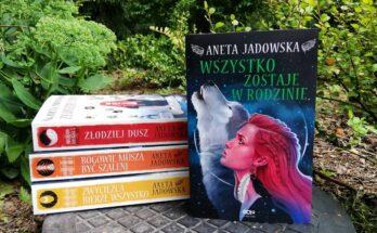 Aneta Jadowska - Wszystko zostaje w rodzinie - Heksalogia o Dorze Wilk
