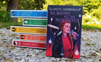 Na wojnie nie ma niewinnych Aneta Jadowska Dora Wilk