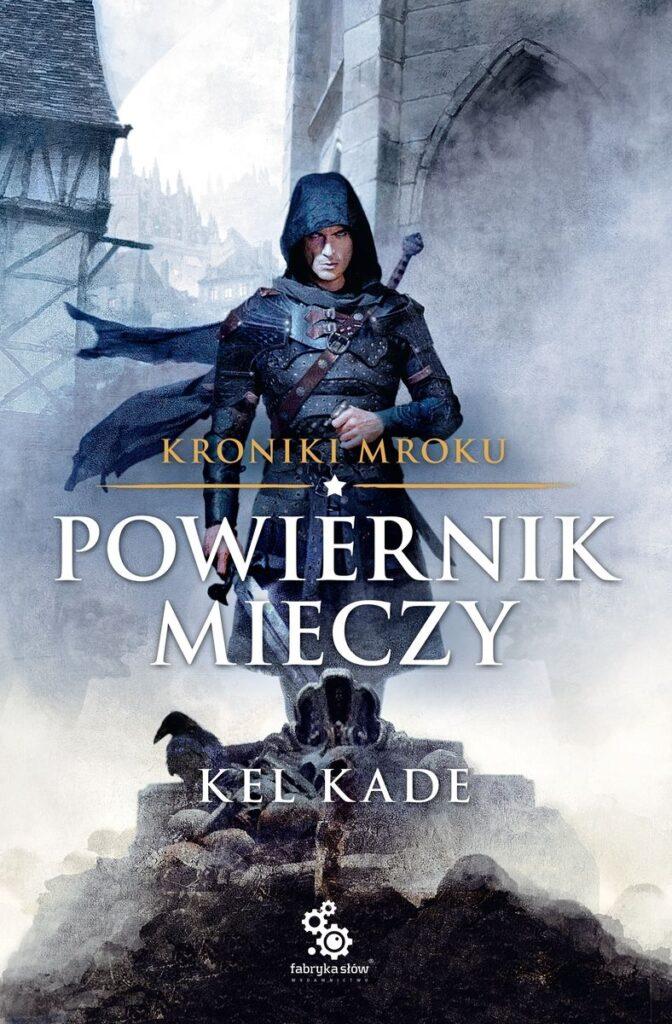 Powiernik Mieczy - Kel Kade